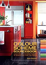 The Colour Scheme Sourcebook: Learn How to Combine Colours to Achieve the Look You Desire