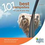 Alan Rogers 101 Best Campsites for You & Your Dog 2011