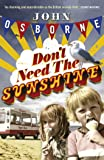 Don't Need The Sunshine
