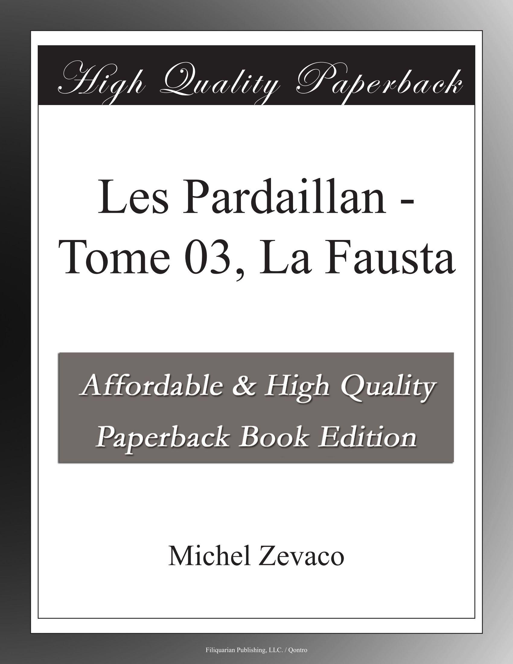 Les Pardaillan — Tome 03 : La Fausta