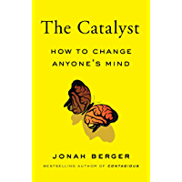 The Catalyst: How to Change Anyone's Mind (English Edition)