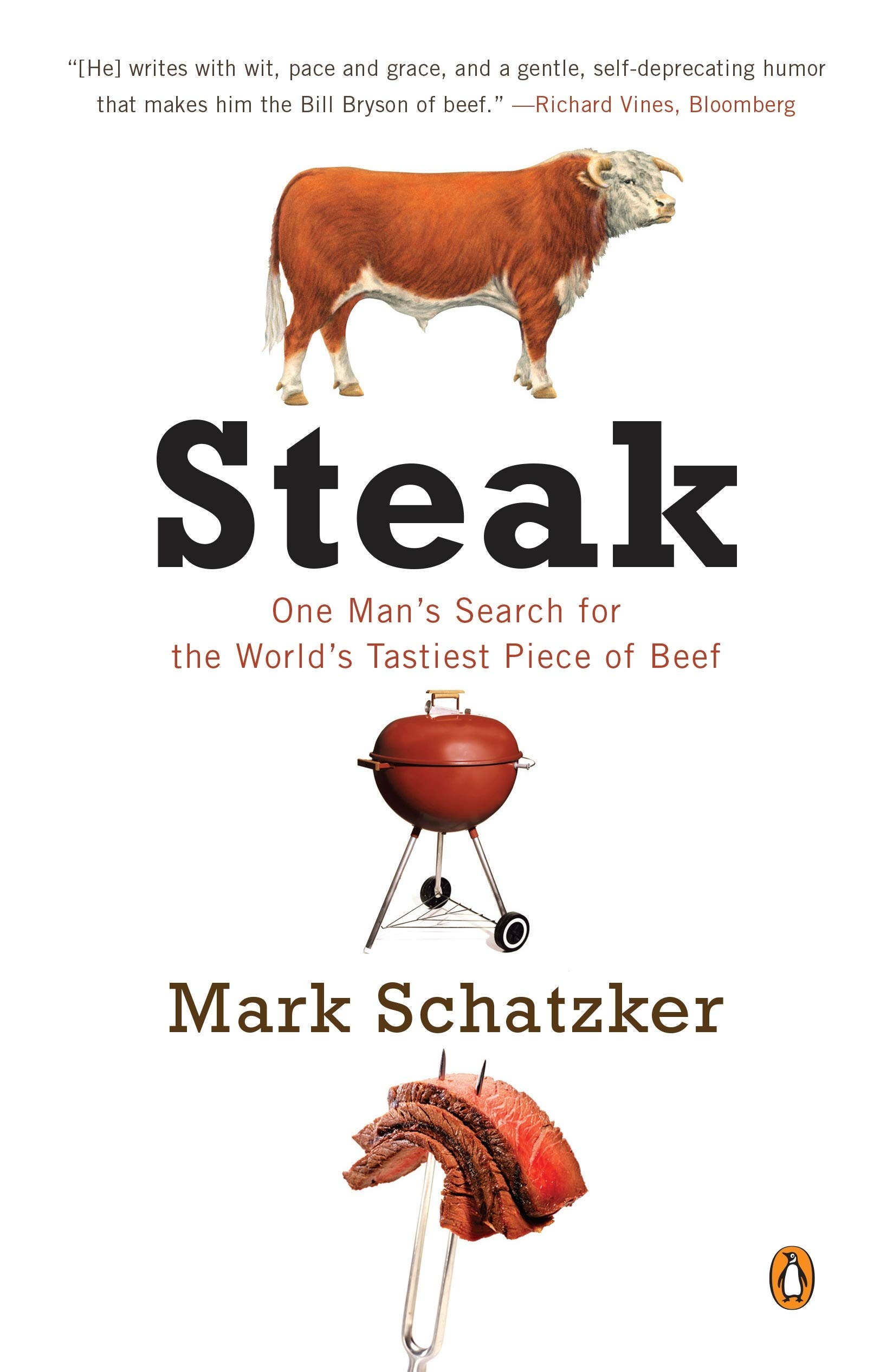 Read Online Steak: One Man's Search for the World's Tastiest Piece of Beef ebook