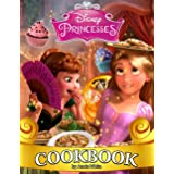 Disney Princess Cookbook: A Great Way To Learn The Way To Cook Dishes From Cartoon Movies And To Relax Efficiently