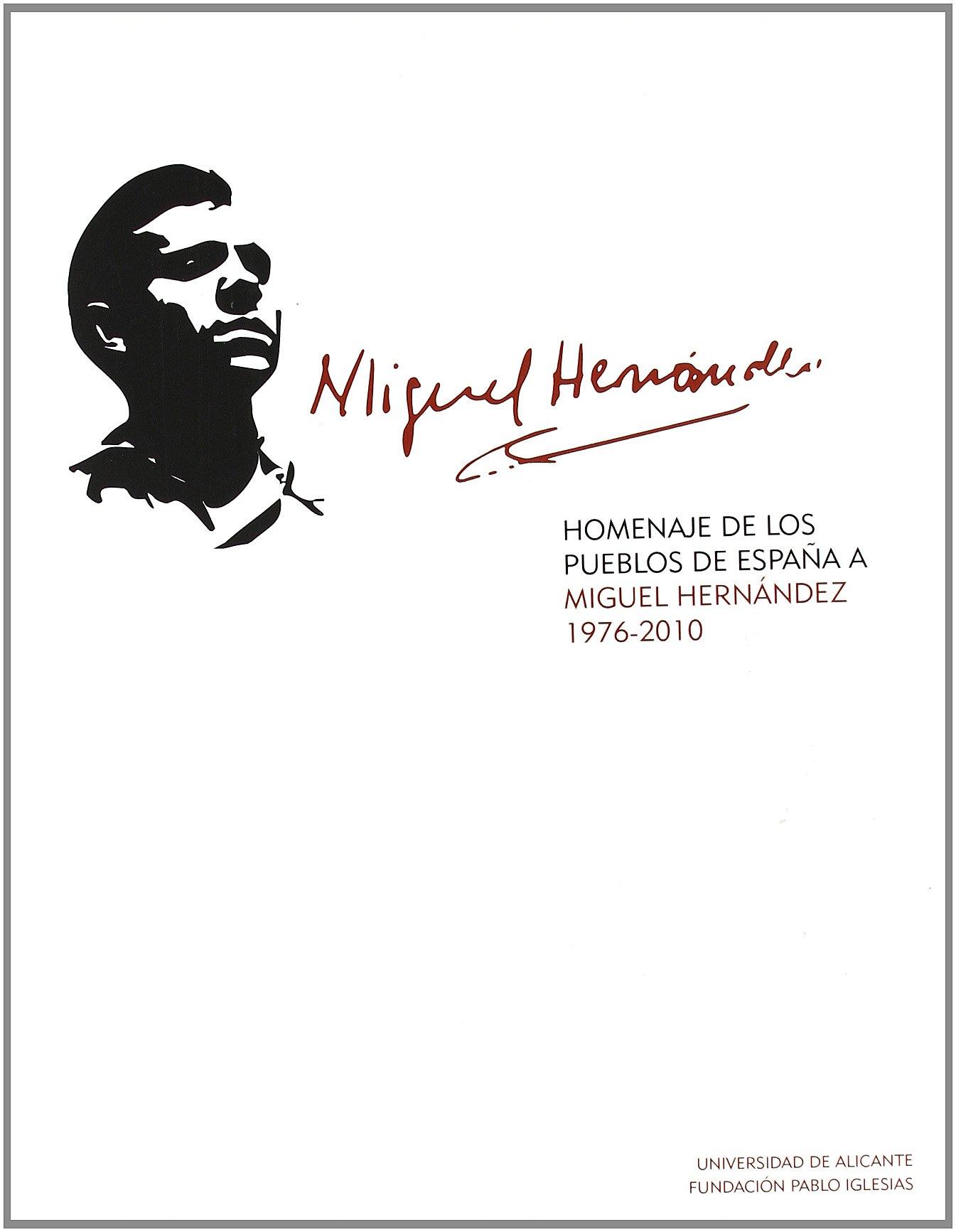 HOMENAJE PUEBLOS DE ESPAÑA A MIGUEL HERNANDEZ 1976-2010: Amazon.es: Moreno Sáez, Francisco, Perea Soro, José María: Libros