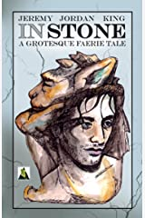 In Stone: A Grotesque Faerie Tale Kindle Edition