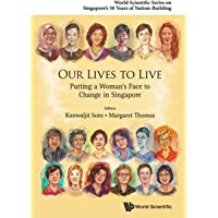 Our Lives To Live: Putting A Woman's Face To Change In Singapore: 0