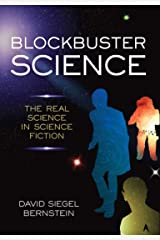 Blockbuster Science: The Real Science in Science Fiction Kindle Edition