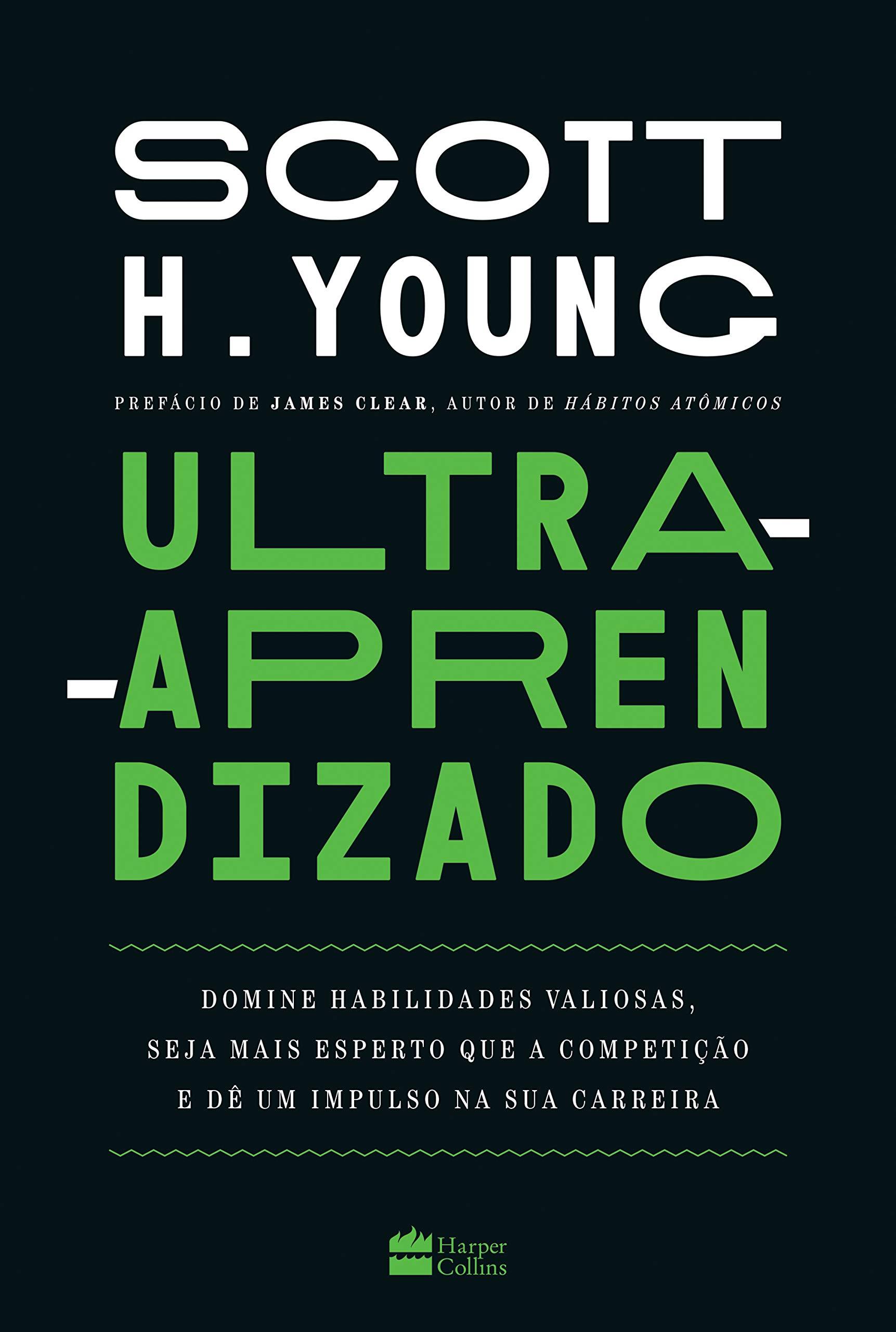 Livro 'Ultra-aprendizado: Domine habilidades valiosas, seja mais esperto que a competição e dê um impulso na sua carreira' por Scott Young