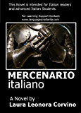 Italian Mercenary - Mercenario italiano -: Italian Novel for Advanced Italian Learners (European Historical Novels Vol. 1)