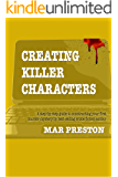 Writing Killer Characters: A step-by-step guide to writing memorable characters, heroes, and villains in your first mystery (Writing Your First Mystery Book 3)