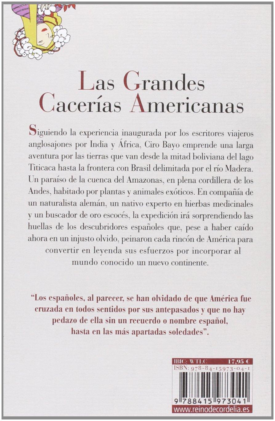 Las Grandes Cacerías Americanas: Del lago Titicaca al río Madera Literatura Reino de Cordelia: Amazon.es: Bayo [Segurola], Ciro, Esteban [Gonzalo], José: Libros
