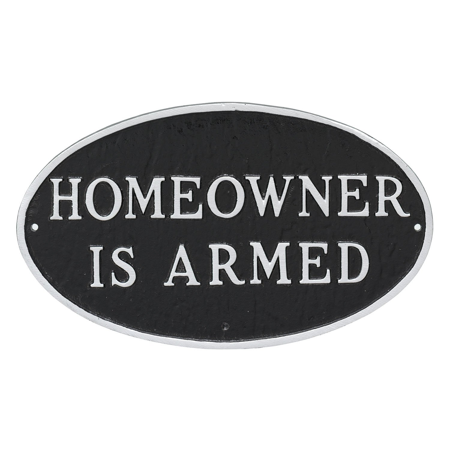 Montague Metal Products Oval Homeowner is Armed Statement Plaque Sign, Black with Silver Lettering, 6'' x 10''