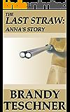 The Last Straw: Anna's Story
