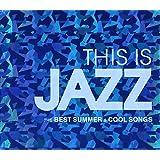 This Is Jazz ベスト・サマー・ソングス