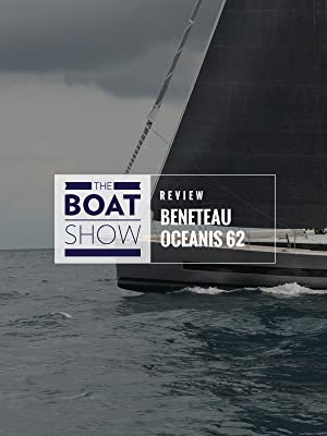 Amazon Com Watch Review Beneteau Oceanis Yacht 62 The Boat Show