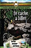 To Cache a Killer (The Frannie Shoemaker Campground Mysteries) (Volume 5)