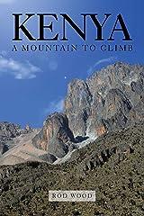 Kenya: A Mountain to Climb Paperback