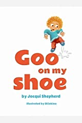 Goo on my shoe Kindle Edition