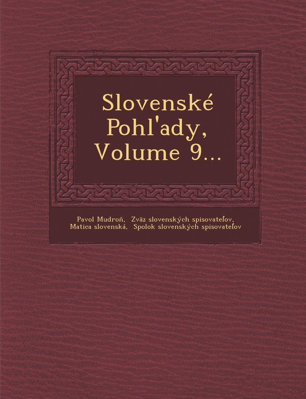 Read Online Slovenské Pohl'ady, Volume 9... pdf epub