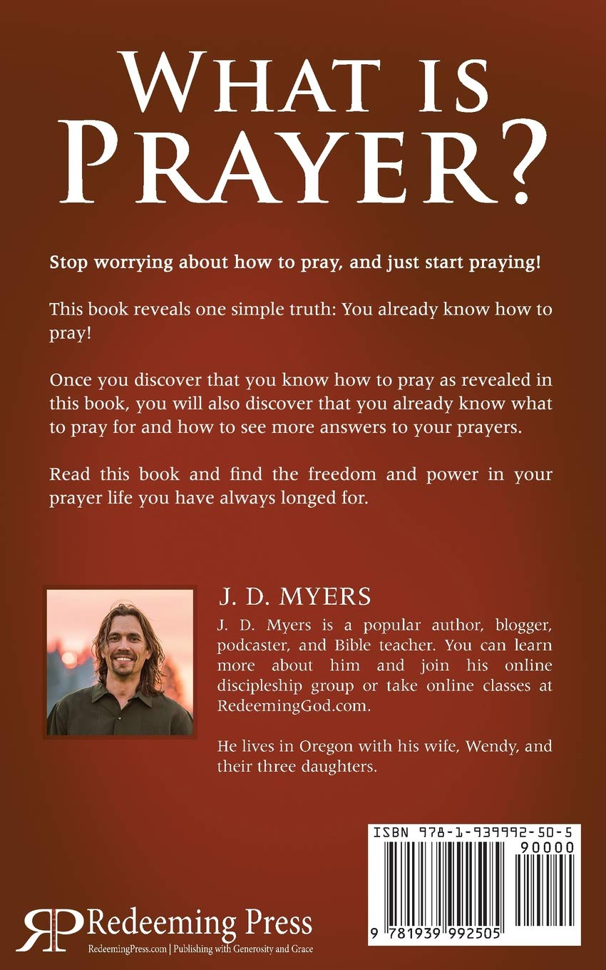 What is Prayer?: How to Pray to God the Way You Talk to a