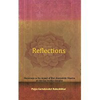 Reflections: Discourses on the impact of Shri Atmasiddhi Shastra on four great personalities.