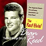 The Very Strange Story of Dean Reed - The Red Elvis!