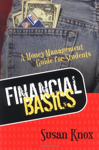 FINANCIAL BASICS: MONEY-MANAGEMENT GUIDE FOR STUDENTS