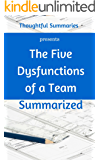 Five Dysfunctions of a Team Summarized: A Thoughtful Summary