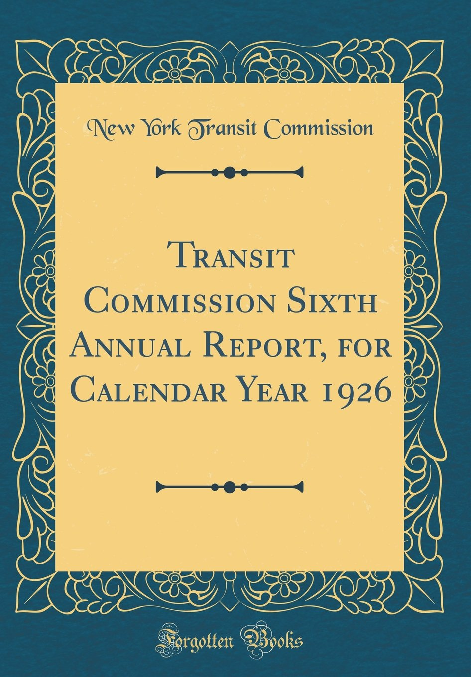 Read Online Transit Commission Sixth Annual Report, for Calendar Year 1926 (Classic Reprint) pdf