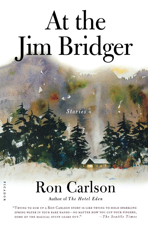 At the Jim Bridger: Stories: Amazon.es: Carlson, Ron: Libros ...