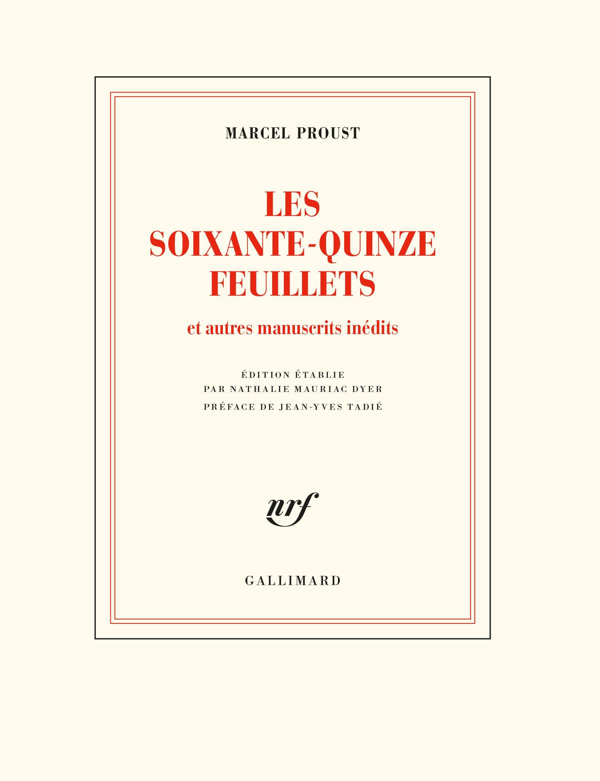Les soixante-quinze feuillets: Et autres manuscrits inédits (Blanche)  (French Edition): Proust, Marcel, Mauriac, Nathalie, Tadié, Jean-Yves:  9782072931710: Amazon.com: Books