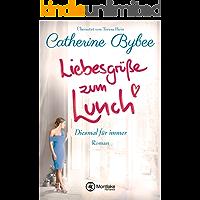 Liebesgrüße zum Lunch (Diesmal für immer 2) (German Edition)