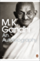 An Autobiography: Or the Story of My Experiments with Truth (Penguin Modern Classics)