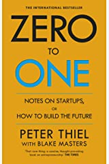 Zero to One: Notes on Start Ups or How to Build the Future Unknown Binding