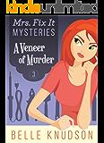 A VENEER OF MURDER (Mrs. Fix It Mysteries Book 3)