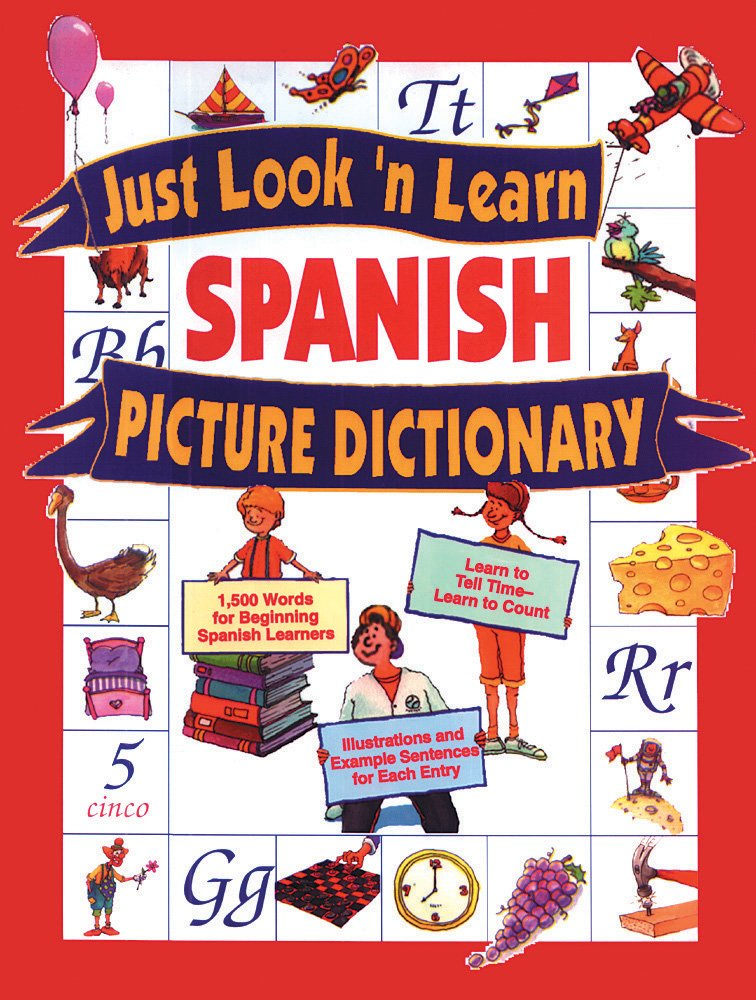 Just Look 'n Learn Spanish Picture Dictionary (Just Look'N Learn Picture Dictionary Series) (English and Spanish Edition)