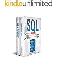 SQL: 2 Books in 1: Beginner's Guide & 7-Day Crash Course, How to Quickly Learn Structured Query Language Programming…