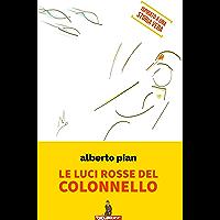 Le luci rosse del colonnello: Ispirato a una storia vera. (Italian Edition)