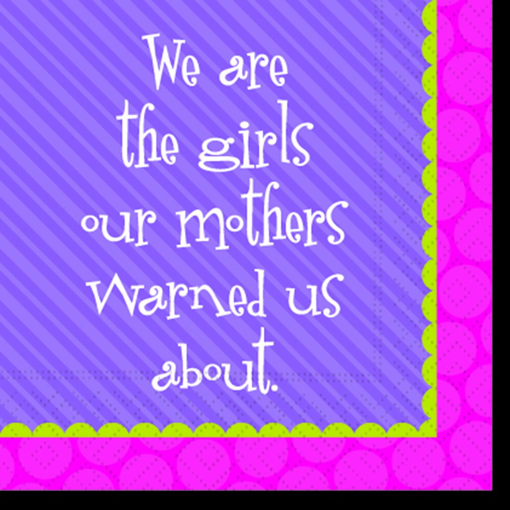 Girls Night Out -We are the girls our mother warned us about- 20ct Cocktail napkins