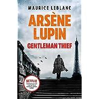 Arsène Lupin, Gentleman-Thief: Maurice Leblanc