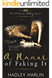 A Manor of Faking It: A Steamy Second Chance Fake Romance (The Clarion Abbey Series Book 1)