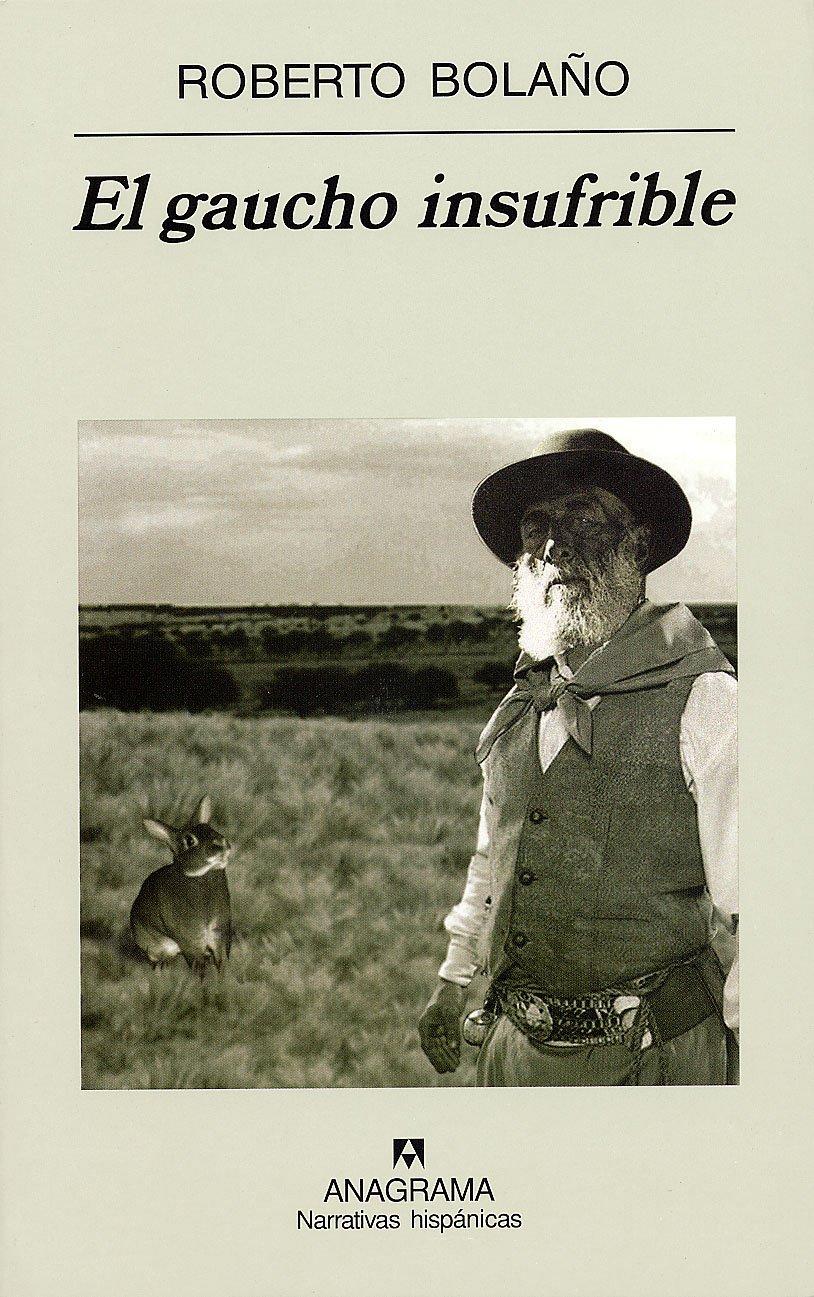 El Gaucho Insufrible (Narrativas Hispanicas) (Spanish Edition) pdf