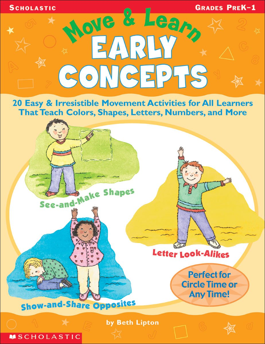 Move & Learn: Early Concepts: 20 Easy & Irresistible Movement Activities for All Learners That Teach Colors, Shapes, Letters, Numbers, and More pdf epub