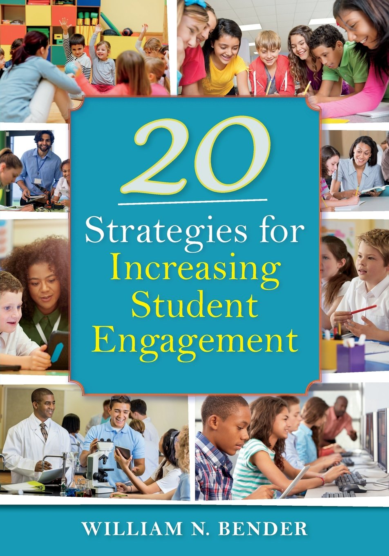 Amazon.com: 20 Strategies for Increasing Student Engagement  (9781941112793): Dr William N Bender: Books