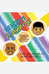 Renzo's Rainbow: A Child Teaches Us How to Overcome Grief and Sorrow Kindle Edition