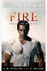 Immersed in Fire: For the Love of my Life Paperback