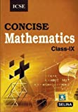 Selina ICSE Concise Mathematics for Class 9 (2018-19 Session)