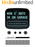 Non è nato in un garage: La storia vera del personal computer