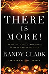 There Is More!: The Secret to Experiencing God's Power to Change Your Life Kindle Edition