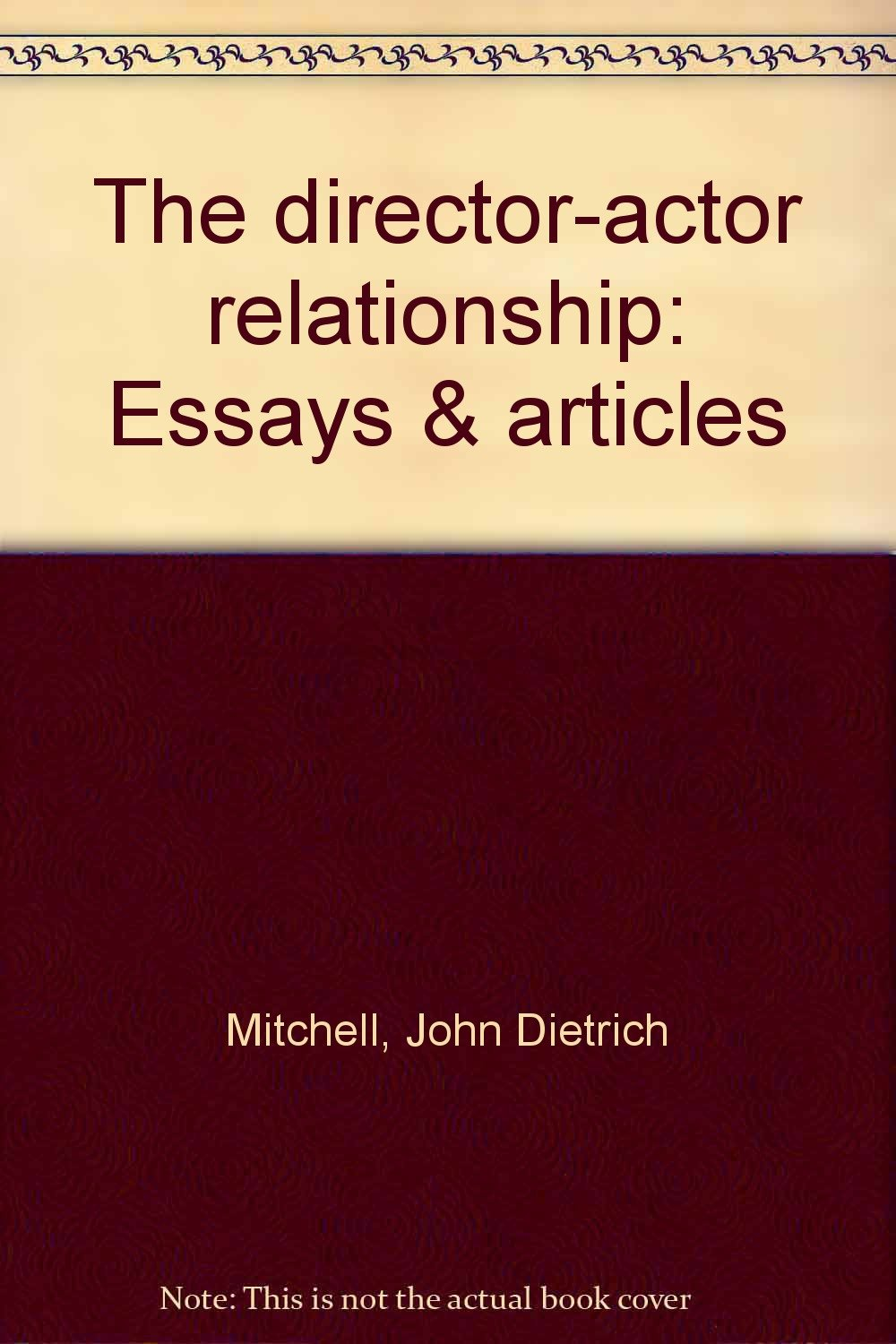 The director-actor relationship: Essays & articles